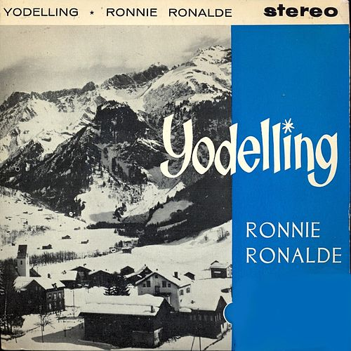 Yodelling (Remastered) by Ronnie Ronalde