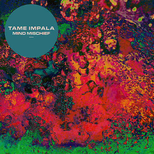 Mind Mischief by Tame Impala