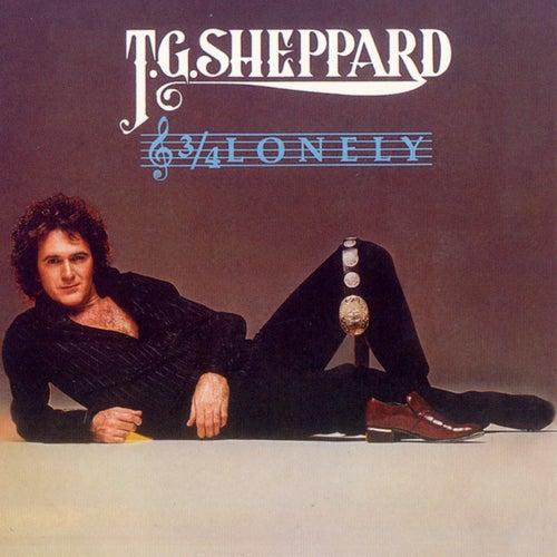 3/4 Lonely de T.G. Sheppard