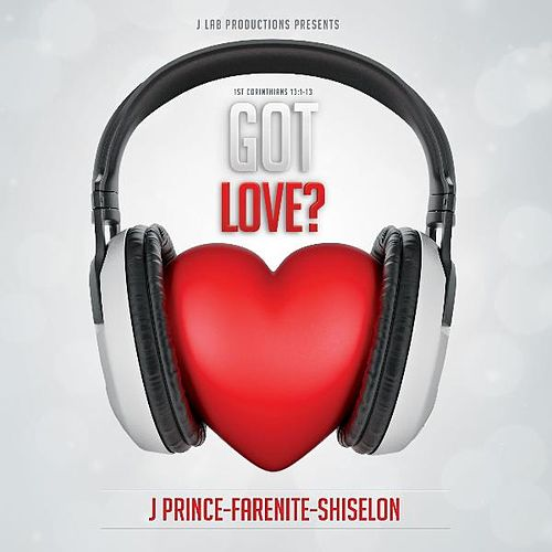 Got Love? by J. Prince