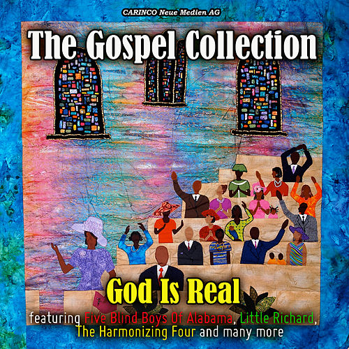 The Gospel Collection- God Is Real by Various Artists