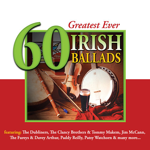 60 Greatest Ever Irish Ballads by Various Artists
