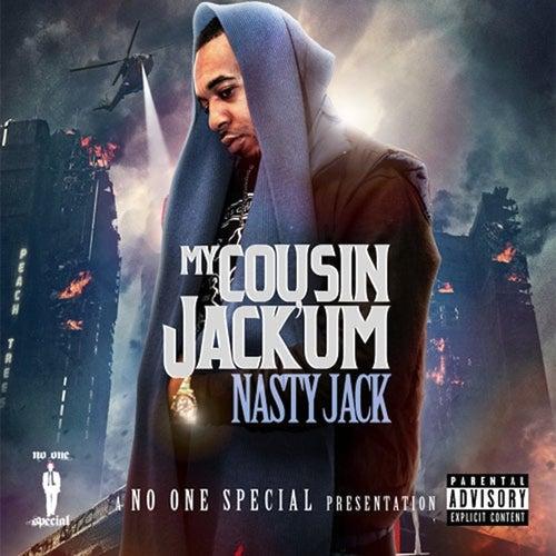 My Cousin Jack'Um di Nasty Jack