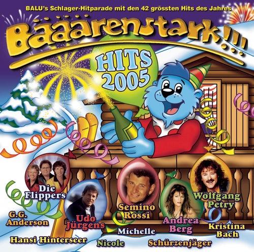 Bääärenstark!!! - Hits 2005 von Various Artists