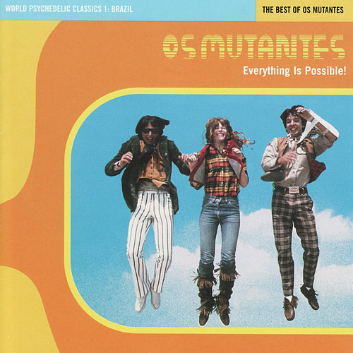 World Psychedelic Classics 1: Brazil: The Best Of... de Os Mutantes