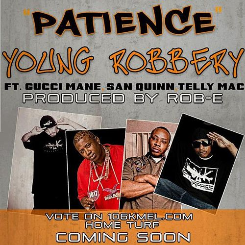No Patience (feat. Gucci Mane, San Quinn & Telly Mac) von Young Robbery