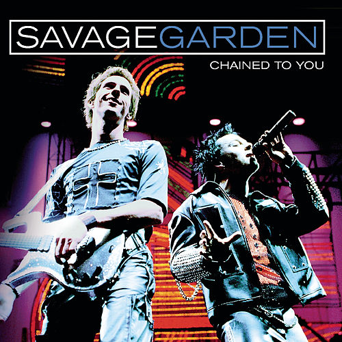 Chained To You de Savage Garden