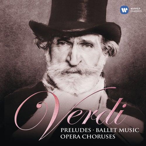 Verdi: Preludes, Ballet Music & Opera Choruses von Riccardo Muti