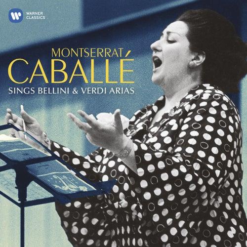 Montserrat Caballé sings Bellini & Verdi Arias by Montserrat Caballé