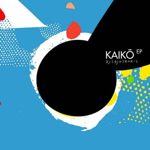 Kaikō EP de Djedjotronic