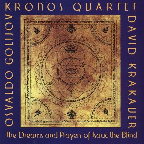 Osvaldo Golijov:  The Dreams and Prayers of Isaac the Blind de Kronos Quartet