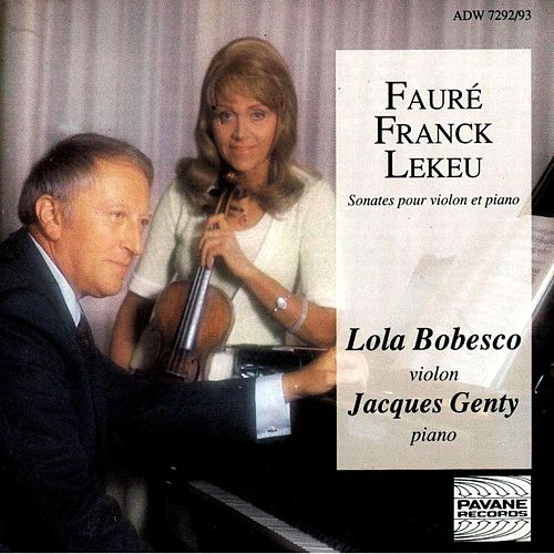 Fauré, Franck & Lekeu: Sonatas for Violin and Piano by Lola Bobesco