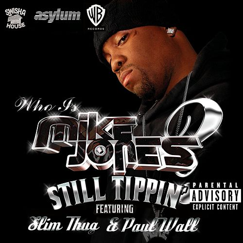 Still Tippin' by Mike Jones