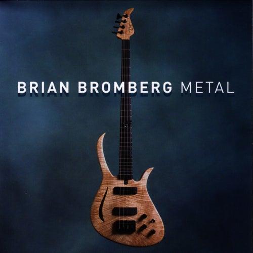 Metal fra Brian Bromberg