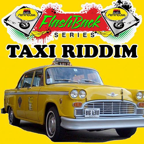 Penthouse Flashback Series (Taxi Riddim) by Various Artists