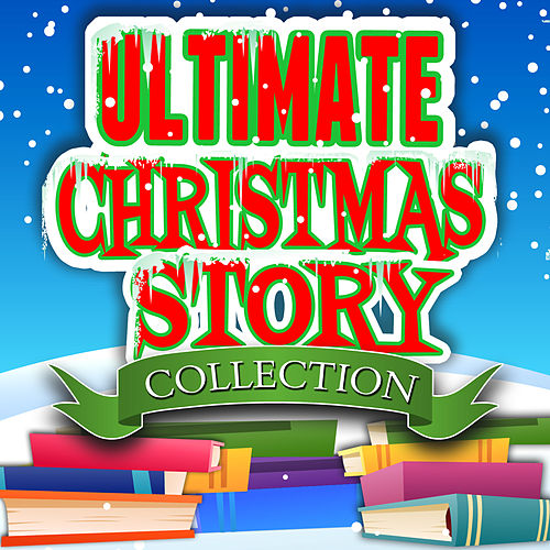 Ultimate Christmas Story Collection by Various Artists