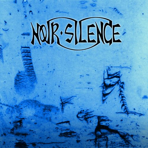 Noir Silence (Remasterisé) by Noir Silence