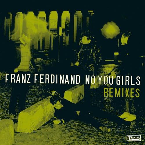 No You Girls (Remixes Part 2) by Franz Ferdinand
