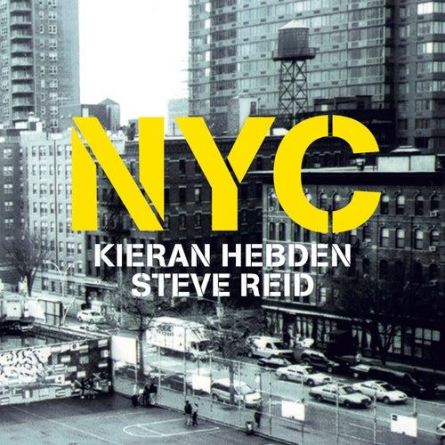 NYC von Kieran Hebden and Steve Reid
