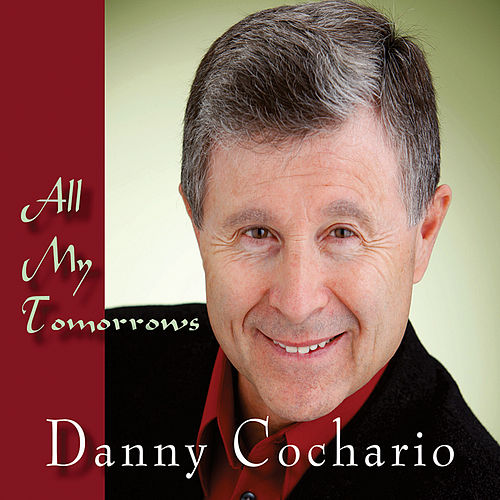 All My Tomorrows de Danny Cochario