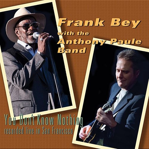You Don't Know Nothing (Live) by Frank Bey