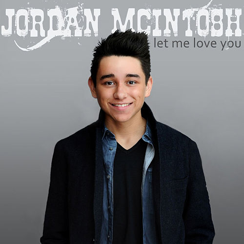Let Me Love You by Jordan McIntosh