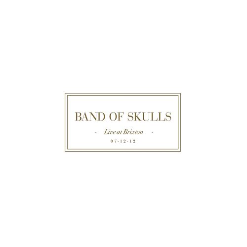 Live at Brixton by Band of Skulls