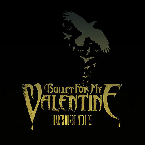 Hearts Burst Into Fire von Bullet For My Valentine