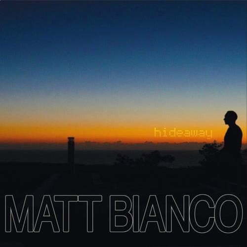 Hideaway by Matt Bianco