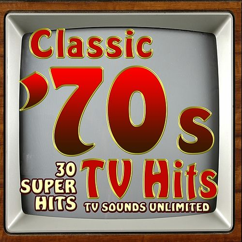 Classic 70s TV Hits - 30 Super Hits di TV Sounds Unlimited