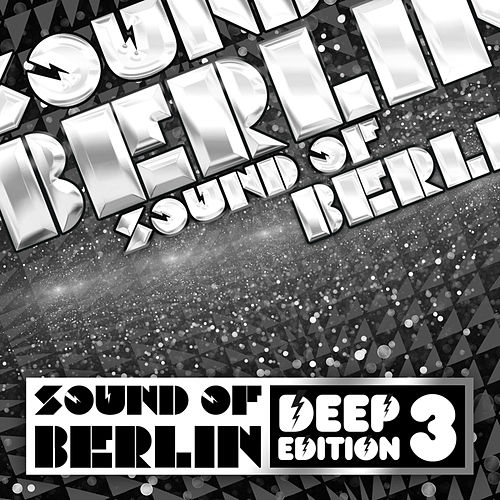Sound of Berlin Deep Edition (Vol. 3) by Various Artists