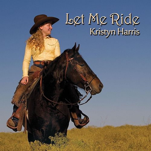 Let Me Ride by Kristyn Harris
