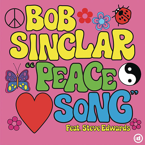 Peace Song (feat. Steve Edwards) by Bob Sinclar