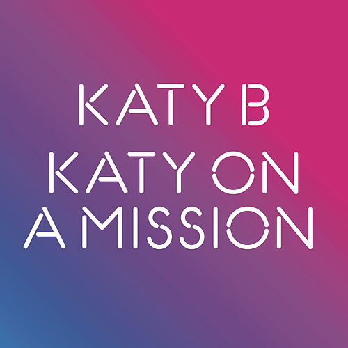 Katy On A Mission von Katy B