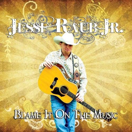 Blame It on the Music von Jesse Raub Jr.
