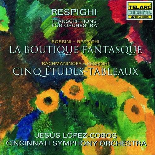 Respighi Transcriptions For Orchestra:  Rossini: La Boutique Fantasque & Rachmaninoff: Etude Tableau von Jesus Lopez-Cobos
