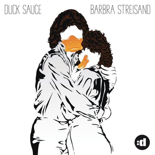 Barbra Streisand by Duck Sauce
