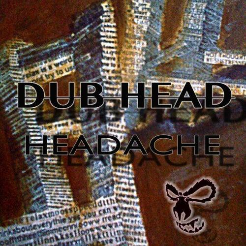 Headache by Dubhead