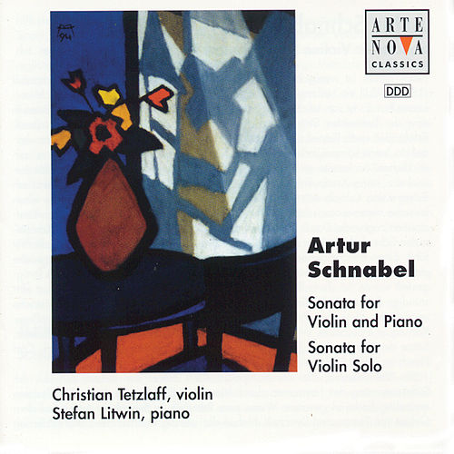 Artur Schnabel: Sonatas For Violin And Piano von Christian Tetzlaff