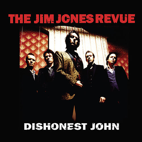 Dishonest John by The Jim Jones Revue