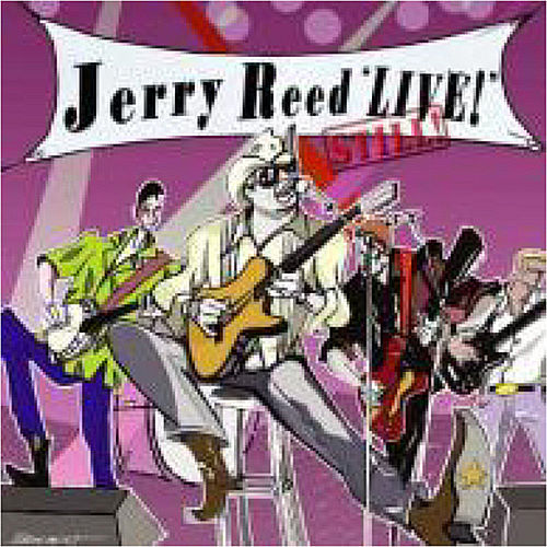 Jerry Reed Live, Still! von Jerry Reed