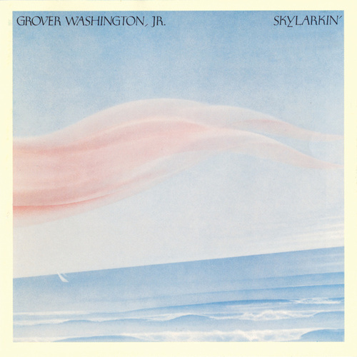 Skylarkin' de Grover Washington, Jr.