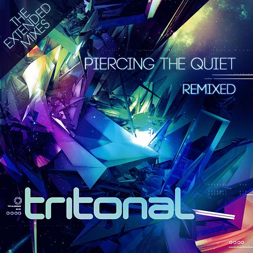 Piercing The Quiet Remixed - The Extended Mixes - EP de Tritonal