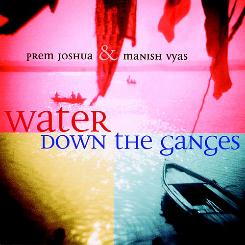 Water Down the Ganges by Prem Joshua