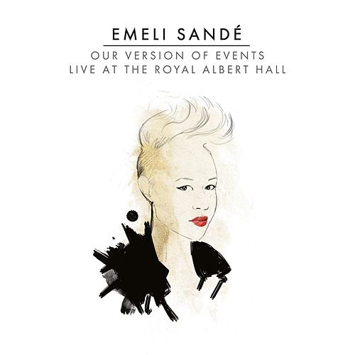 Our Version of Events: Live At the Royal Albert Hall von Emeli Sandé