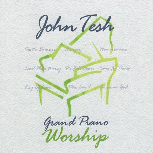 Grand Piano Worship by John Tesh