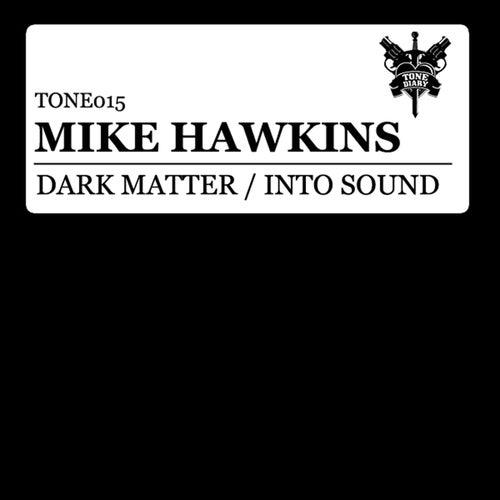 Dark Matter / Into Sound von Mike Hawkins