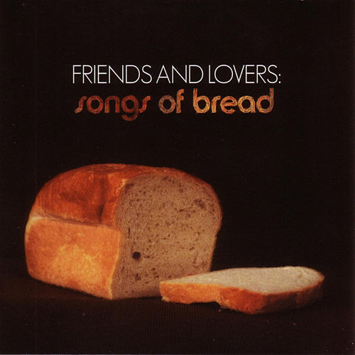 Friends and Lovers: Songs of Bread by Various Artists
