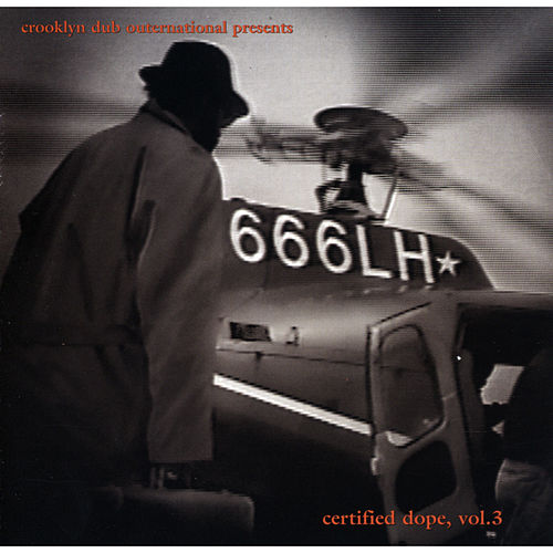 Certified Dope, Vol. 3 by Crooklyn Dub Outernational