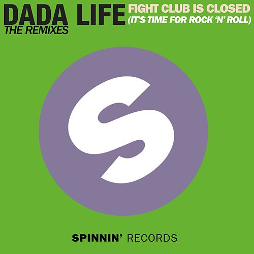 Fight Club Is Closed (It's Time For Rock'n'Roll) (The Remixes) de Dada Life